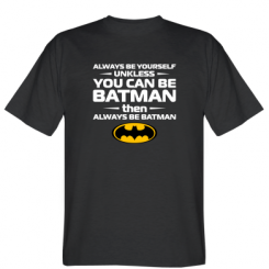 Футболка Always be batman