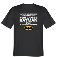 Футболка Always be batman