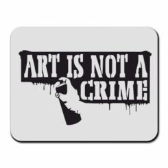 Килимок для миші Art is not crime