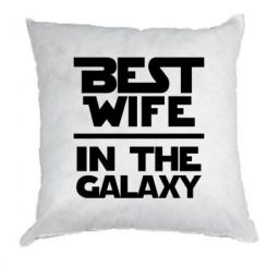 Купити Подушка Best wife in the Galaxy