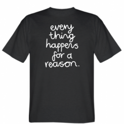 Футболка Everything happens for a reason