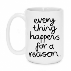 Кружка 420ml Everything happens for a reason