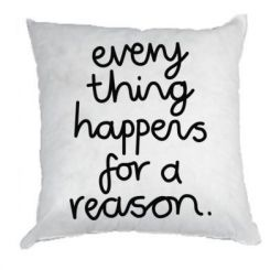 Подушка Everything happens for a reason