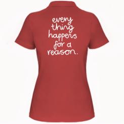 Жіноча футболка поло Everything happens for a reason