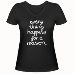 Жіноча футболка з V-подібним вирізом Everything happens for a reason