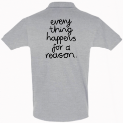 Футболка Поло Everything happens for a reason