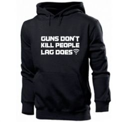 Толстовка Guns don't kill people, lag does