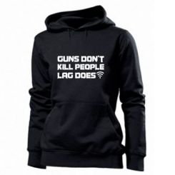 Толстовка жіноча Guns don't kill people, lag does