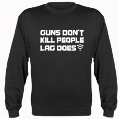 Реглан Guns don't kill people, lag does