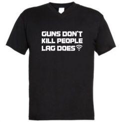 Чоловіча футболка з V-подібним вирізом Guns don't kill people, lag does