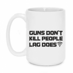 Кружка 420ml Guns don't kill people, lag does