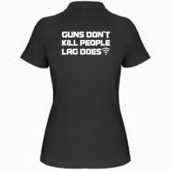 Жіноча футболка поло Guns don't kill people, lag does
