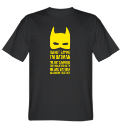 Футболка I'm not saying i'm batman