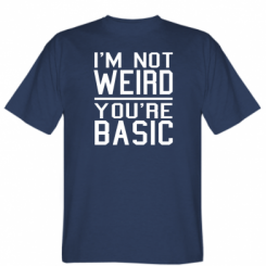 Футболка I'm not weird you're basic