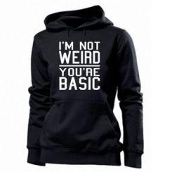 Толстовка жіноча I'm not weird you're basic