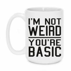 Кружка 420ml I'm not weird you're basic