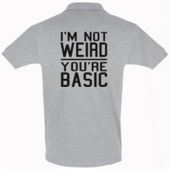 Футболка Поло I'm not weird you're basic