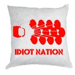 Подушка Idiot Nation