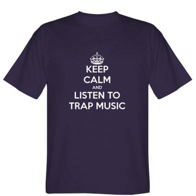 Футболка KEEP CALM and LISTEN TO TRAP MUSIC