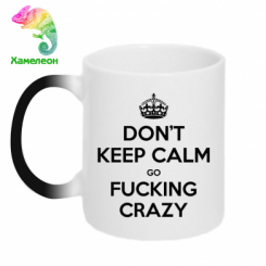 Кружка-хамелеон Don't keep calm go fucking crazy