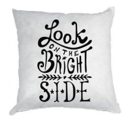 Подушка Look on the bright side