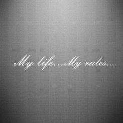 Наклейка My life, my rules
