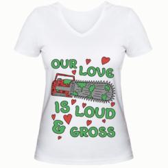 Жіноча футболка з V-подібним вирізом Our love is loud and gross