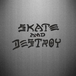 Наклейка Skate & Destroy