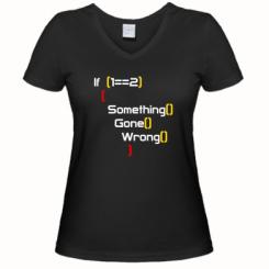 Женская футболка с V-образным вырезом Something going wrong