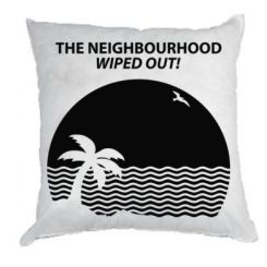 Подушка The Neighbourhood Wiped Out!