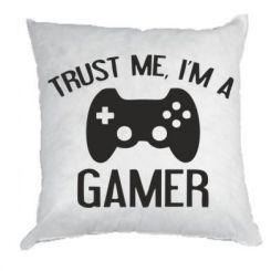 Подушка Trust me, i am a gamer