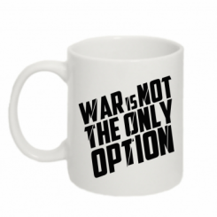 Купити Кружка 320ml War is not the only option