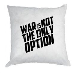 Купити Подушка War is not the only option