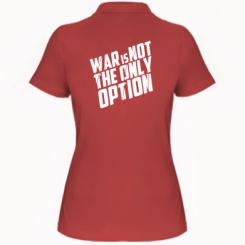 Купити Жіноча футболка поло War is not the only option