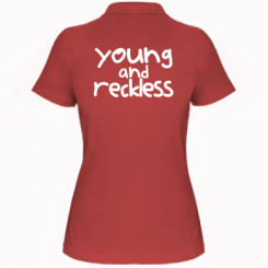 Жіноча футболка поло Young and Reckless