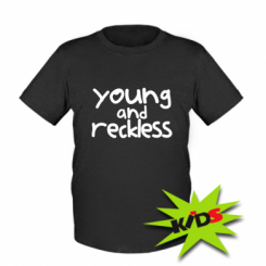 Дитяча футболка Young and Reckless