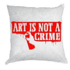 Подушка Art is not crime