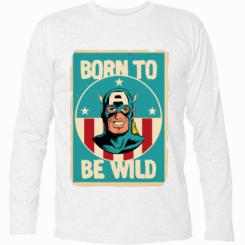 Футболка з довгим рукавом Born to be Wild