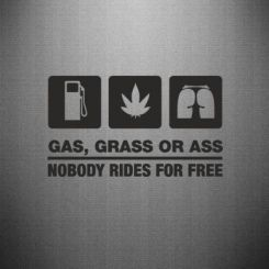 Наклейка Gas, Grass or Ass, nobody rides for free