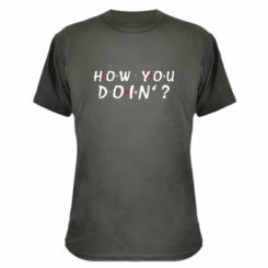 Камуфляжна футболка How you doin'?