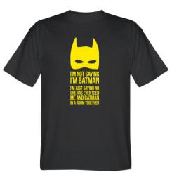 Футболка I'm not saying i'm batman