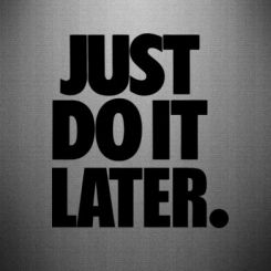 Наклейка Just Do It Later