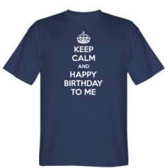 Футболка Keep Calm and Happy Birthday to me