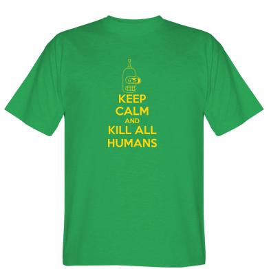 Футболка KEEP CALM and KILL ALL HUMANS