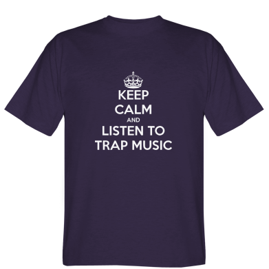 Футболка KEEP CALM and LISTEN TO TRAP MUSIC