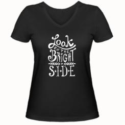 Жіноча футболка з V-подібним вирізом Look on the bright side