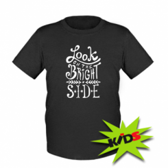 Дитяча футболка Look on the bright side