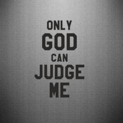 Наклейка Тільки Бог може судити мене